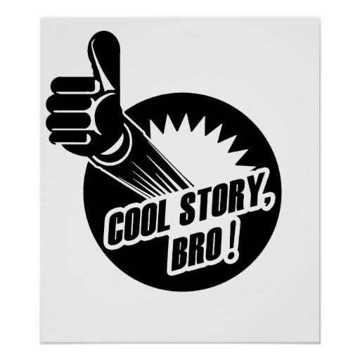 Incredistory Cool Story Bro Print