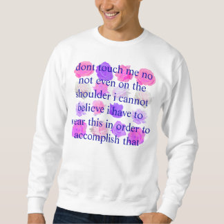 incredulous dont touch me rose sweatshirt