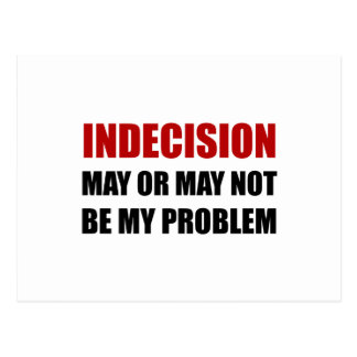 Indecsion May Be Problem Postcard