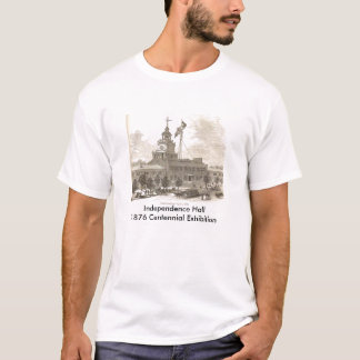 Independence HALL 1876 Centennial Exhibition T-Shirt