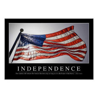 Independence: Inspirational Quote 2 Poster