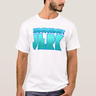 INDEPENDENT JERK  jerkin dance guys girls T-Shirt