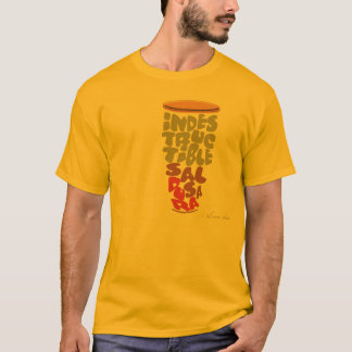 INDESTRUCTIBLE... SALSA DURA T-Shirt