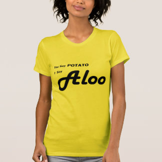 "Indian Aloo ""You Say Potato"" saying T-Shirt"