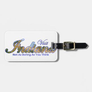 Indiana, Not As Boring As You Think Luggage Tag