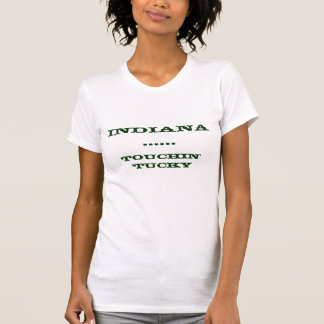 INDIANA, ......, TOUCHIN' 'TUCKY T-Shirt