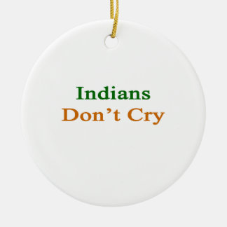 Indians Don't Cry Ceramic Ornament