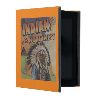 Indians of the Northwest - Indian Chief & Teepee Cover For iPad