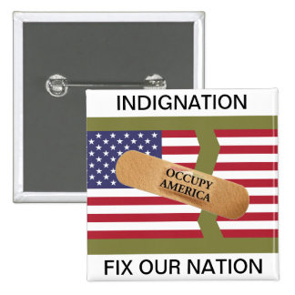INDIGNATION FIX OUR NATION PINBACK BUTTON
