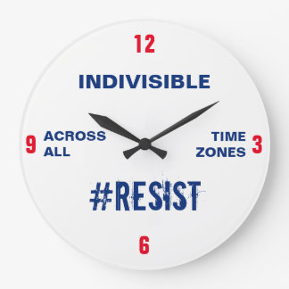 Indivisible Across All Time Zones Resist Persist Large Clock