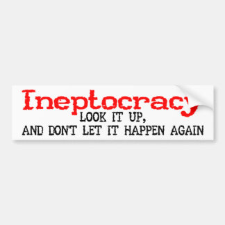 Ineptocracy Bumper Sticker