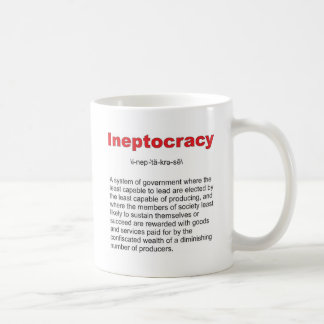 Ineptocracy Crazy system of government Coffee Mug