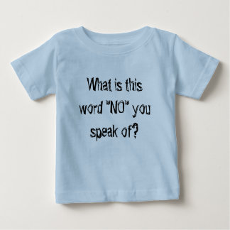 infant baby cool tshirt what is this word no...