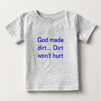Infant boys God Made Dirt Shirt