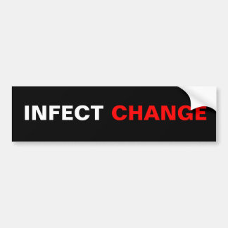 INFECT CHANGE BUMPER STICKERS