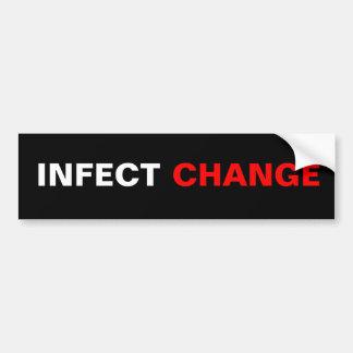 INFECT CHANGE BUMPER STICKER