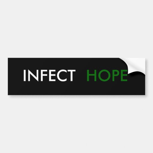 INFECT HOPE BUMPER STICKERS