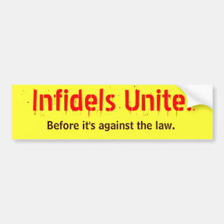 Infidels Unite! Bumper Sticker