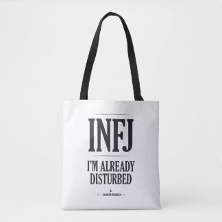 INFJ: Already Disturbed and We Like It Deep Tote Bag