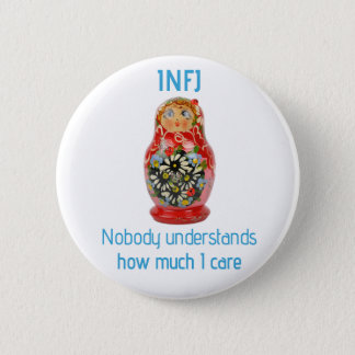 "INFJ Button: ""Nobody understands how much I care"" 2 Inch Round Button"