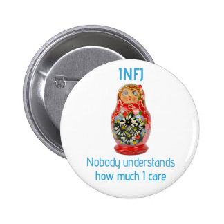 """INFJ Button: """"Nobody understands how much I care"""" 2 Inch Round Button"""
