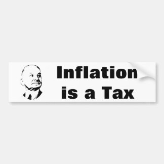 Inflation is a Tax Ludwig Von Mises Bumper Sticker