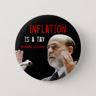 Inflation is a tax - original 2 inch round button