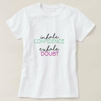 Inhale Confidence, Exhale Doubt Women's T-shirt
