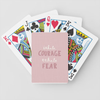 Inhale Courage Exhale Fear Bicycle Playing Cards