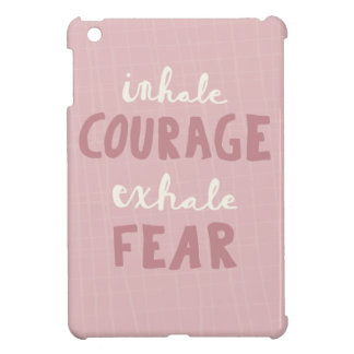 Inhale Courage Exhale Fear iPad Mini Cover
