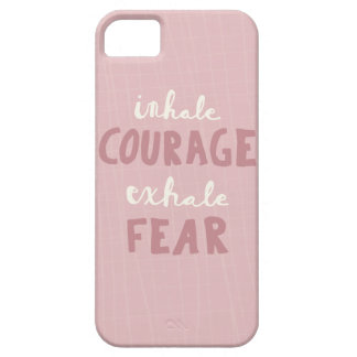 Inhale Courage Exhale Fear iPhone 5 Cover