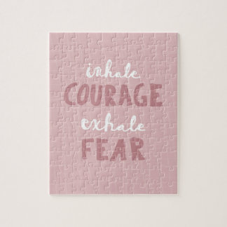 Inhale Courage Exhale Fear Jigsaw Puzzle