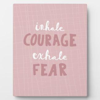Inhale Courage Exhale Fear Plaque