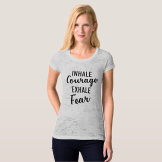 Inhale Courage Exhale Fear Workout Fitness Tshirt