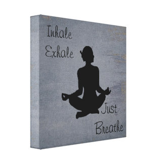 Inhale Exhale  -- Yoga Inspired Canvas Print