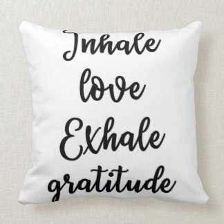 Inhale Love Exhale Gratitude Pillow