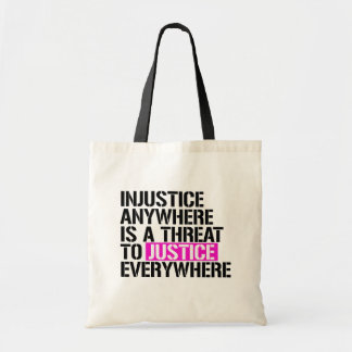 Injustice anywhere is a threat to justice everywhe tote bag