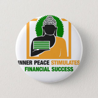 Inner Peace Stimulates Financial Success 2 Inch Round Button