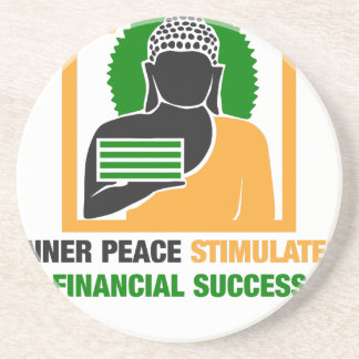 Inner Peace Stimulates Financial Success Coaster