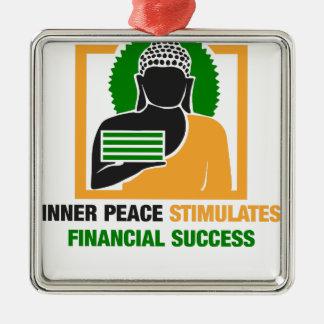 Inner Peace Stimulates Financial Success Metal Ornament