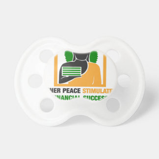 Inner Peace Stimulates Financial Success Pacifier