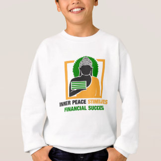 Inner Peace Stimulates Financial Success Sweatshirt