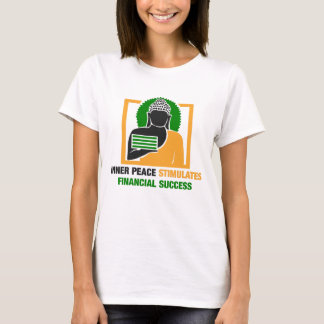 Inner Peace Stimulates Financial Success T-Shirt