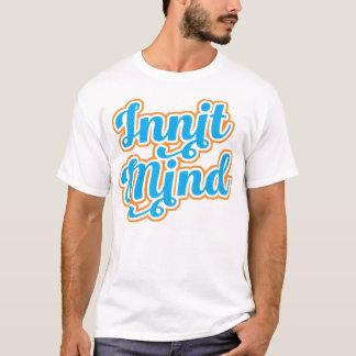 Innit Mind Bristol Bristolian Dialect Tee Shirt