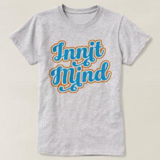 Innit Mind Bristol Bristolian Slang Tee Shirt