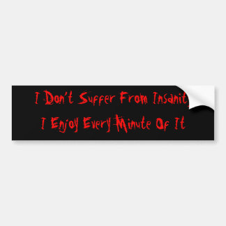 Insanity lover bumper sticker