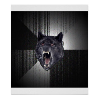 Insanity Wolf Advice Animal Meme Posters