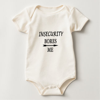 Insecurity Bores Me Baby Bodysuit