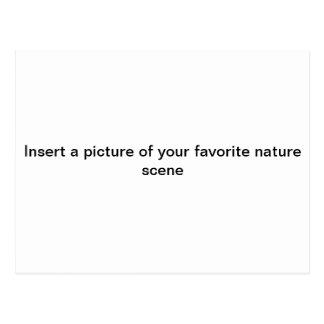 """Insert a picture of ur FAV. NATURE scene""postcard Postcard"