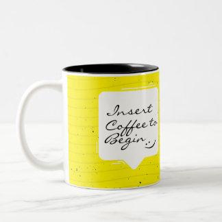 Insert Coffee To Begin Mug Funny Mugs Ideas Yellow